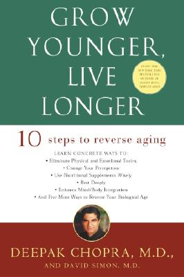 Grow Younger, Live Longer By Chopra, Deepak/ Simon, David