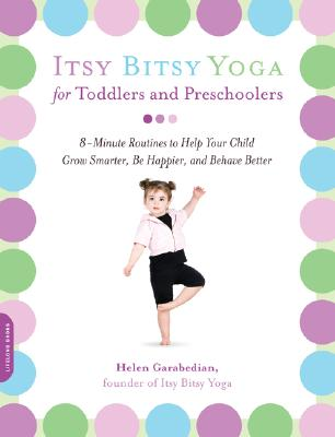 Itsy Bitsy Yoga for Toddlers and Preschoolers By Garabedian, Helen