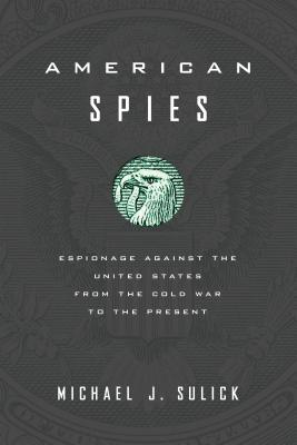 American Spies By Sulick, Michael J.